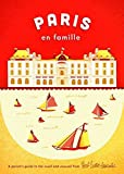 Paris en Famille: A Parent's Guide to the Usual and Unusual (Herb Lester)