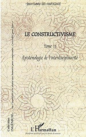 Le Moigne Jean Louis - Le constructivisme. Tome 2, Epistémologie de