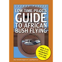 Low Time Pilot's Guide to African Bush Flying (English Edition)