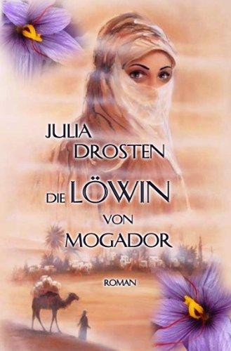 Die Löwin von Mogador. Historischer Roman