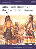 American Indians of the Pacific Northwest (Men-at-Arms)