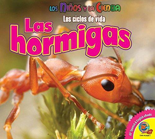 Las Hormigas (Ants) (Ninos y la Ciencia: Los Ciclos de Vida (Science Kids: Life C) por Katie Gillespie
