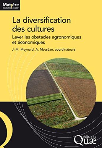 La diversification des cultures: Lever les obstacles agronomiques et économiques
