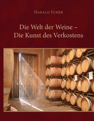 Die Welt der Weine - Die Kunst des Verkostens -