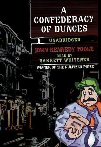 A Confederacy of Dunces Unabridged Edition by John Kennedy Toole, Barrett Whitener published by Blackstone Audiobooks (1998) Audio CD