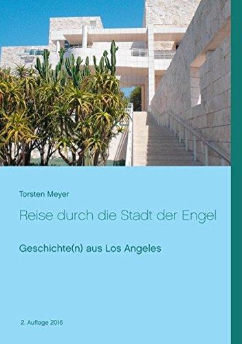 Reise durch die Stadt der Engel: Geschichte(n) aus Los Angeles