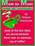 Best Mom Coffee Cups - Mom-to-Mom Coffee Cup Confessions! Review