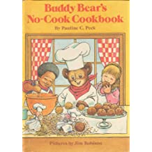 Buddy Bear's No-Cook Cookbook (Weekly Reader Children's Book Club)
