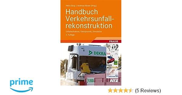 Handbuch Verkehrsunfallrekonstruktion: Unfallaufnahme, Fahrdynamik ...