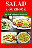 Best 30 Minute Recipe Cooks - Salad Cookbook: Delicious High Protein Vegetarian Salad Recipes Review