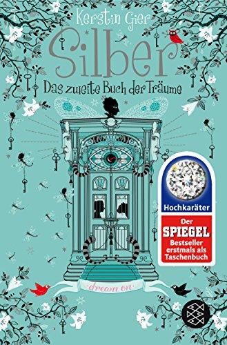 Silber-Trilogie: Silber - Das zweite Buch der Träume: Roman