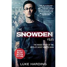 The Snowden Files. Film Tie-In: The Inside Story of the World's Most Wanted Man