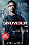The Snowden Files (Movie Tie-In Edition): The Inside Story of the World's Most Wanted Man