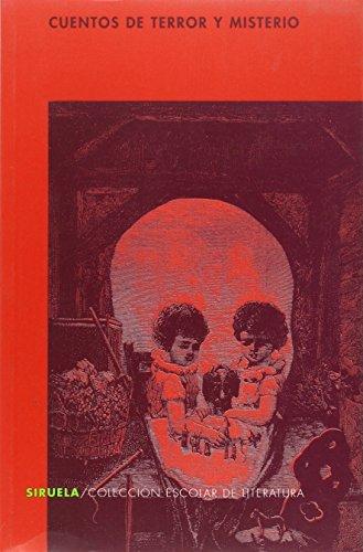 Cuentos de terror y misterio (Siruela/Colección Escolar)