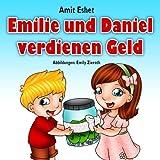 Kinderbücher: Emilie und Daniel verdienen Geld (Kinder Abenteuerbuch, Gute-Nacht-Geschichte Alter 4-8)