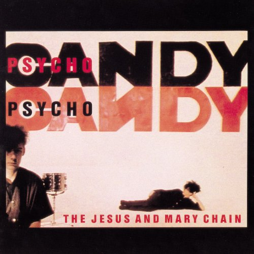 Psychocandy [Explicit]