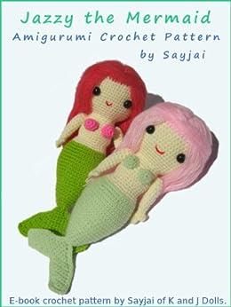 Jazzy the Mermaid Amigurumi Crochet Pattern (English Edition) von [Sayjai, Thawornsupacharoen, Sayjai]