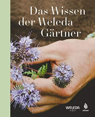 Das Wissen der Weleda Gärtner