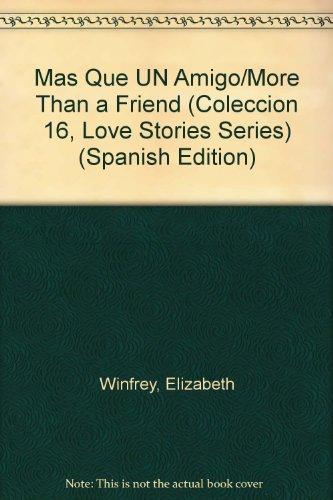 Mas Que UN Amigo/More Than a Friend (Coleccion 16