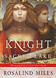 The Knight of the Sacred Lake (Guenevere Novels) by Rosalind Miles (2000-07-11)
