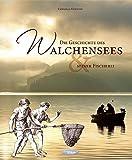 Die Geschichte des Walchensees und seiner Fischerei