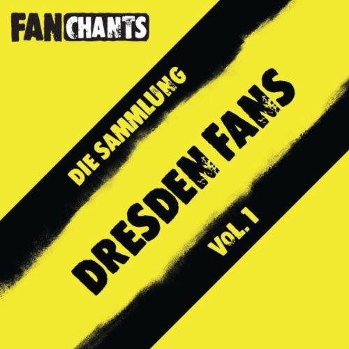 Dynamo Dresden Fans - Die Sammlung I (SG Dynamo Dresden Fangesänge) [Explicit] -