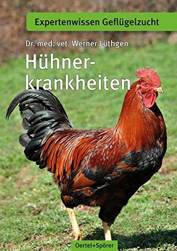 Hühnerkrankheiten (Schriftenreihe für Geflügelkunde)