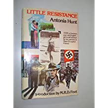 Little Resistance: Teenage English Girl's Adventures in Occupied France