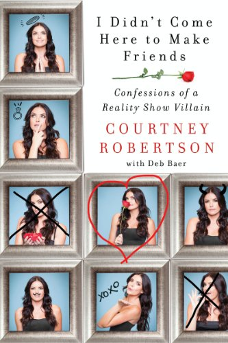 I Didn't Come Here to Make Friends: Confessions of a Reality Show Villain (English Edition)
