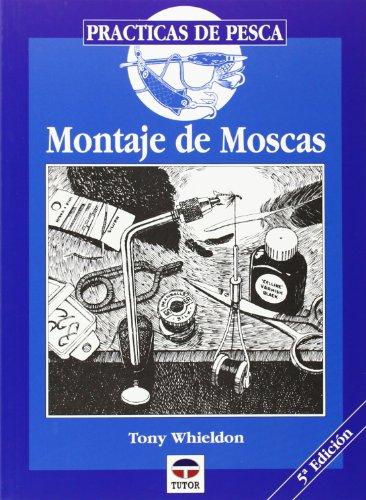 MONTAJE DE MOSCAS (Practicas De Pesca) por Tony Whieldon