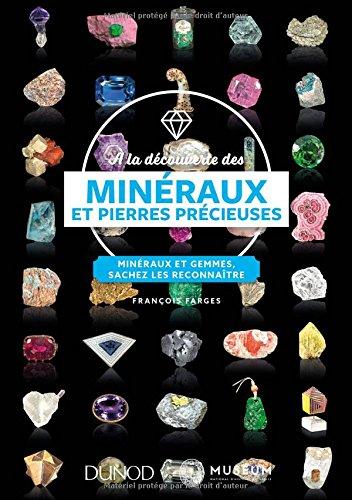 À la découverte des minéraux et pierres précieuses - Minéraux et gemmes, sachez les reconnaître