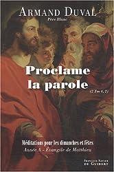 Proclame la parole (2 Tm 4,2) : Homélies pour les dimanches et fêtes, Année A