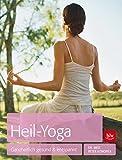 Heil-Yoga: Ganzheitlich gesund & entspannt