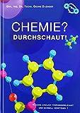 Chemie? Durchschaut!: Chemie endlich prüfungsrelevant und schnell verstehen