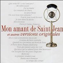 Mon Amant De Saint-Jean Et Autres Versions Originales