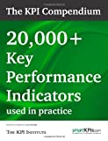 The KPI Compendium: 20,000+ Key Performance Indicators Used in Practice
