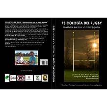 PSICOLOGIA DEL RUGBY; workbook para ser un mejor jugador: Manual para Psicólogos, Entrenadores, Profesores, Técnicos y Jugadores