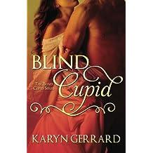 Blind Cupid (The Blind Cupid Series) by Karyn Gerrard (2014-04-21)