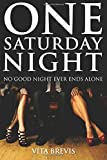 One Saturday Night: No Good Night Ever Ends Alone