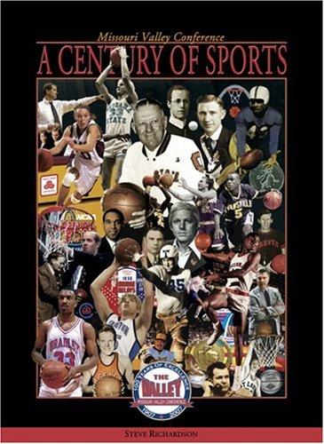 A Century of Sports: Missouri Valley Conference, 1907-2007 por Steve Richardson