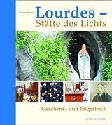 Lourdes - Stätte des Lichts: Geschenk- und Pilgerbuch