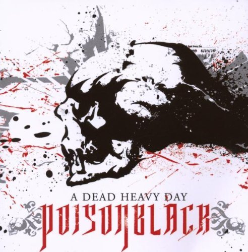 Dead Heavy Day by POISONBLACK (2008-09-02)