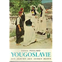 Yougoslavie. photographies de miladen grcevic. notices géographiques, historiques et archéologiques de myriana.