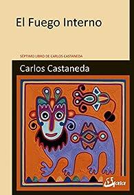 El fuego interno par Carlos Castaneda