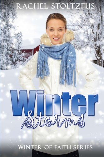 Winter Storms Winter Of Faith Series Volume 1