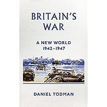 Britain's War: II: A New World, 1942-1947