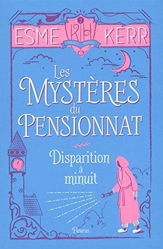Les mystère du pensionnat (2) : Disparition à minuit
