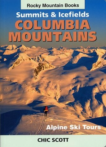 Summits & Icefields: Columbia Mountains por Chic Scott
