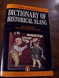 The Penguin Dictionary of Historical Slang (Penguin reference books)