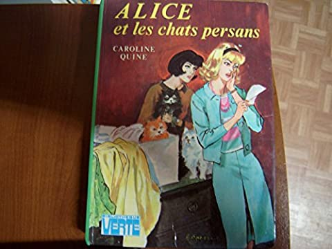 Caroline Quine. Alice et les chats persans : The Clue